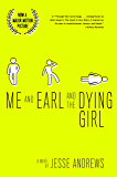 Me and Earl and the Dying Girl (Revised Edition) (Top Ten Best Fiction for Young Adults)