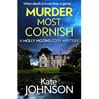Murder Most Cornish: The most gripping cozy murder mystery of 2020, perfect for fans of J.R. Ellis and Agatha Frost (A Molly Higgins mystery) (English Edition)