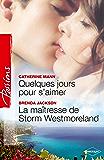 Quelques jours pour s'aimer - La maîtresse de Storm Westmoreland (Passions)