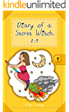 Diary of a Secret Witch: 1-3 (Wackiest Week, Worst Witch, Mischief Magic)