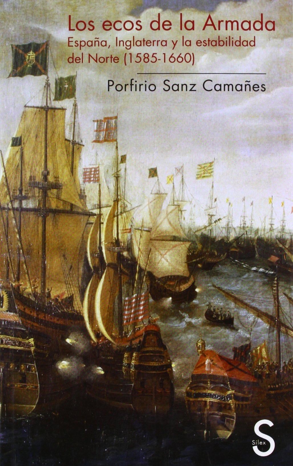 Los ecos de la Armada: España, Inglaterra y la estabilidad del ...
