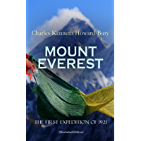 MOUNT EVEREST - The First Expedition of 1921 (Illustrated Edition): Account of the Reconnaissance Expedition to Himalayas