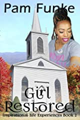 Girl Restored (Inspirational Life Experiences Book 2) Kindle Edition