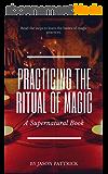 Practicing the Ritual of Magic (English Edition)
