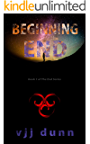 Beginning the End: Book One In The Tale of Survival For the Remnant Left Behind