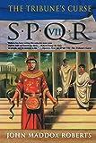 The Tribune's Curse (SPQR VII)