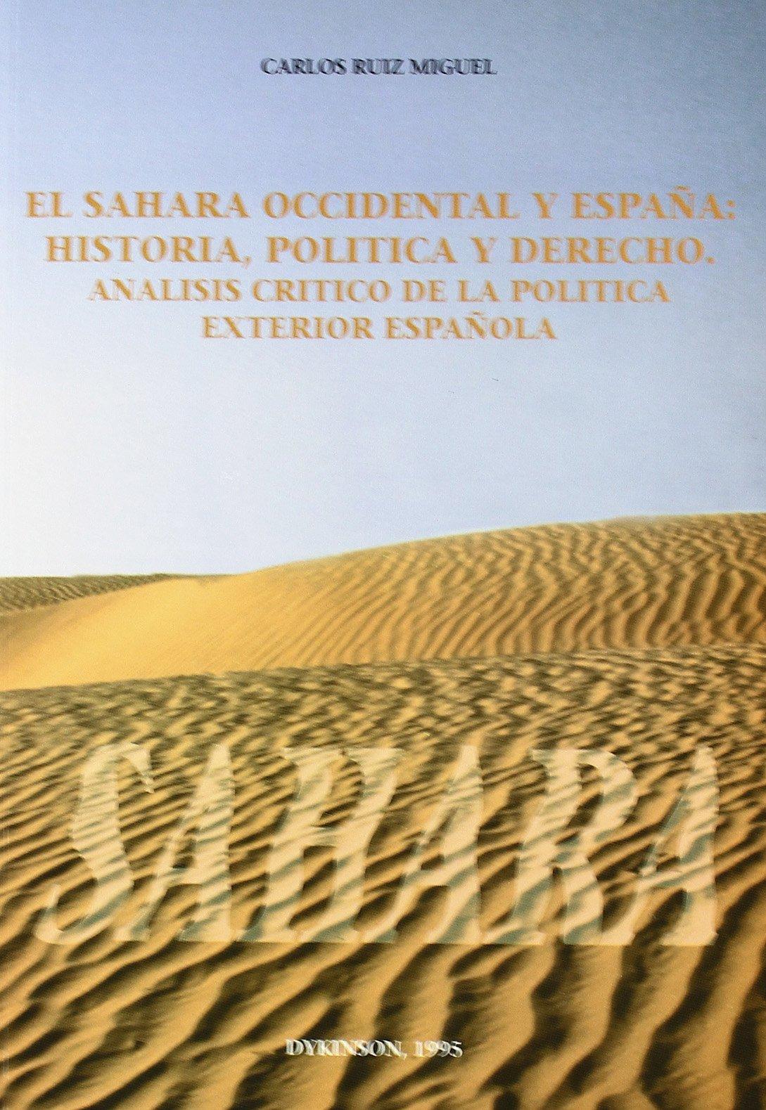 El Sahara occidental y España : historia, política y derecho