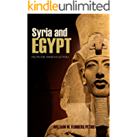 Syria and Egypt: From the Amarna Letters (Abridged, Annotated) (English Edition)