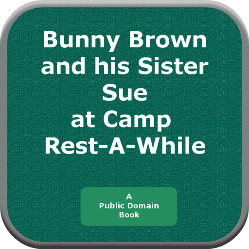 Bunny Brown and his Sister Sue at Camp Rest A While PDF