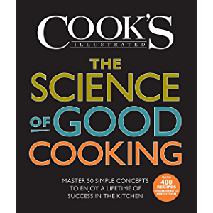 The Science of Good Cooking: Master 50 Simple Concepts to Enjoy a Lifetime of Success in the Kitchen (Cook's Illustrated…