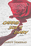 Carrie Sue's Diary: A thriller by Sandy Semerad