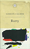 Rorty: Rorty (GREAT PHILOSOPHERS) (English Edition)