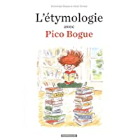 Etymologie avec Pico Bogue (L') - tome 1 - Etymologie avec Pico Bogue (L')