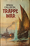 TRAPP'S WAR (THE CAPTAIN TRAPP SERIES Book 1)