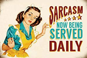 "Sarcasm Vintage Wall Decor w/ Funny Quote, Unique Metal Wall Decor for Home, Bar, Diner, or Pub 12""x8"" in. Metal Tin Signs, Fun Kitchen Decor, Funny Bar Signs, Vintage Kitchen Signs"