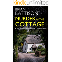 MURDER IN THE COTTAGE a totally gripping British crime mystery (Detective Jim Ashworth Book 4)