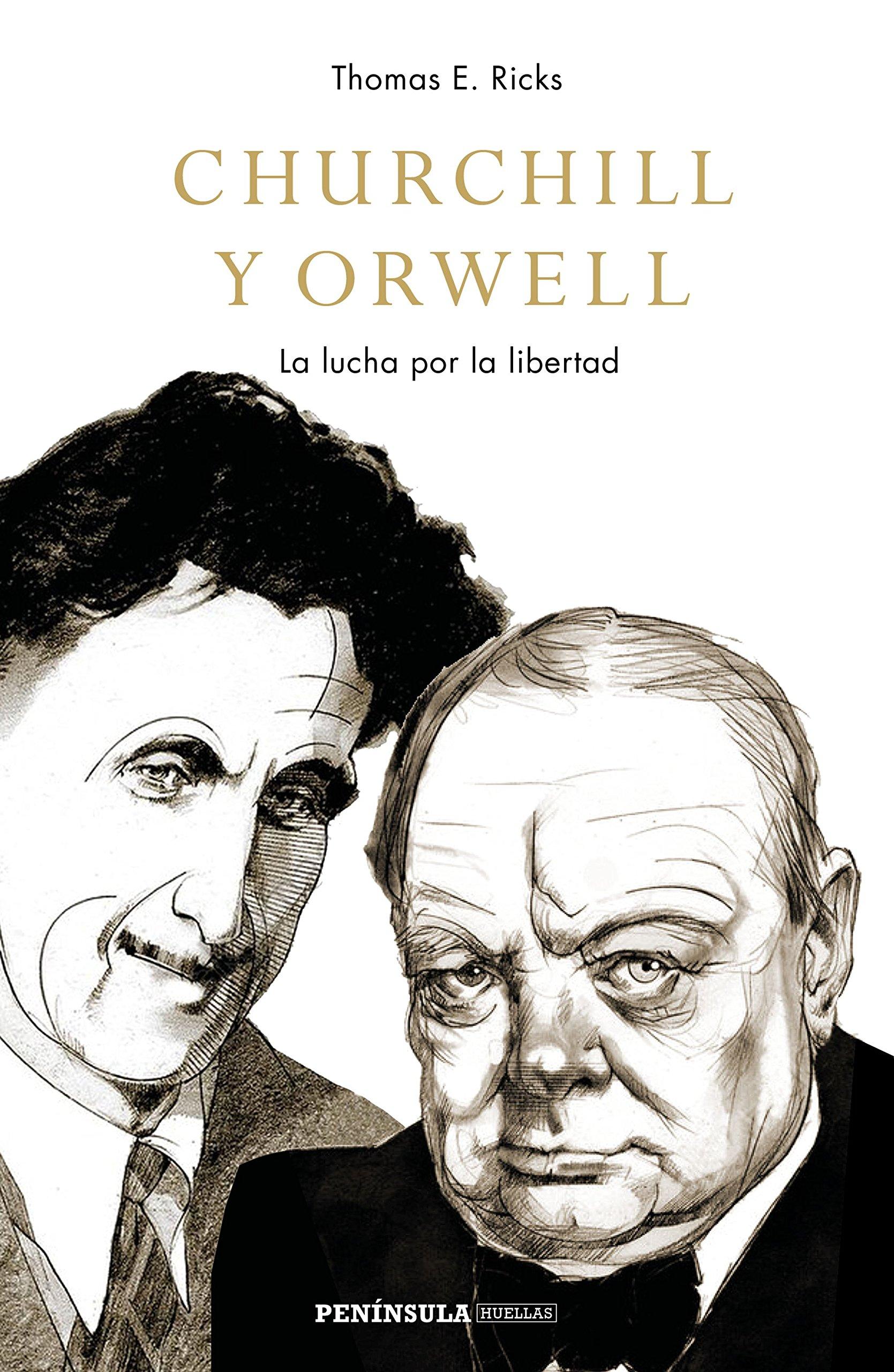 Churchill y Orwell: La lucha por la libertad PENINSULA: Amazon.es: Ricks, Thomas E., Lozano, Antonio: Libros