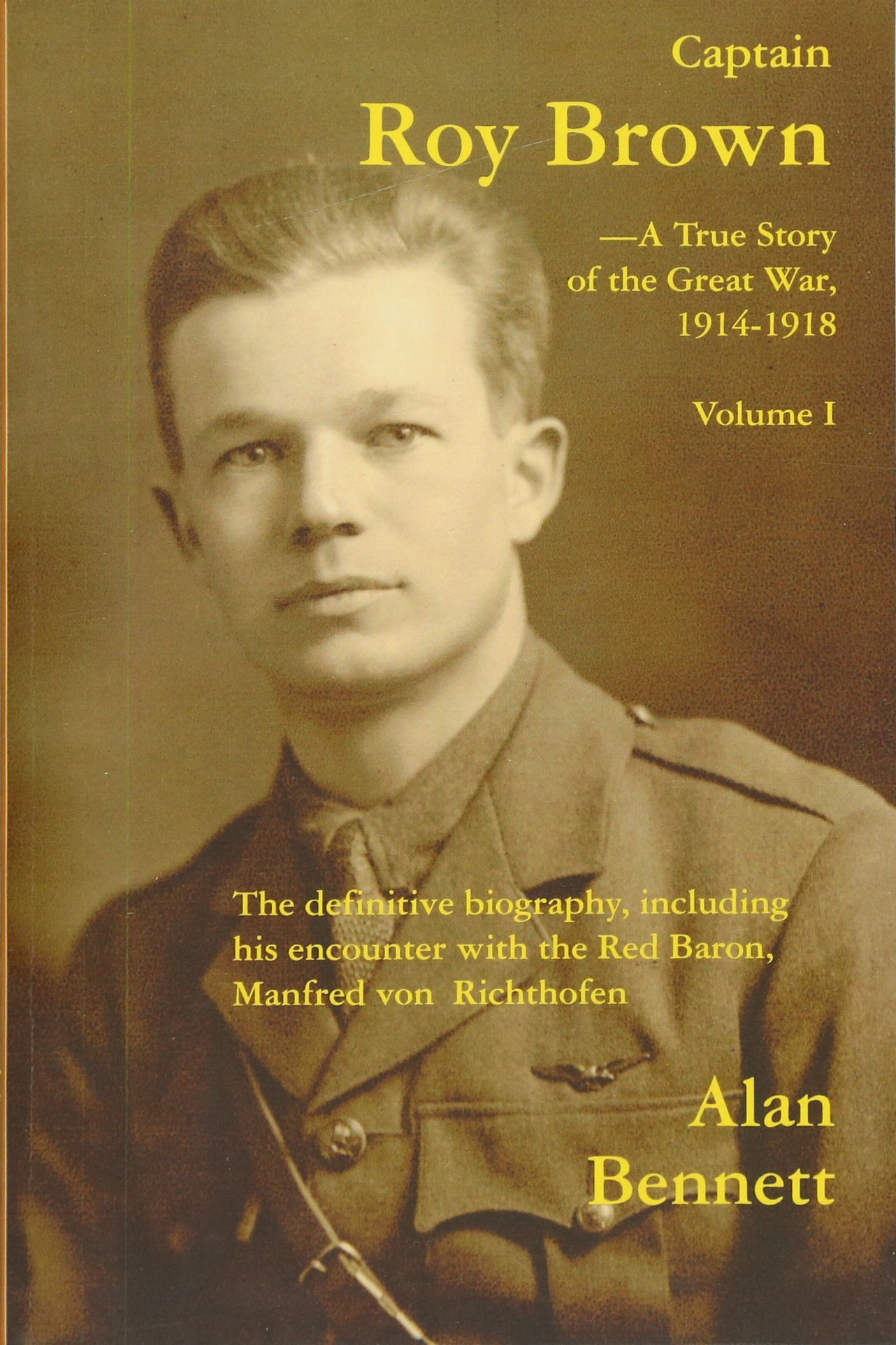 Read Online Captain Roy Brown: The Definitive Biography, Including His Encounter with the Red Baron, Manfred von Richthofen pdf