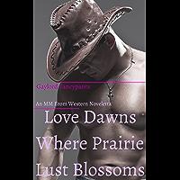 Love Dawns Where Prairie Lust Blossoms: An MM Erom Rural Noveletta (English Edition)