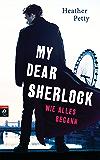 My Dear Sherlock - Wie alles begann (German Edition)