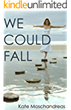 We Could Fall (English Edition)