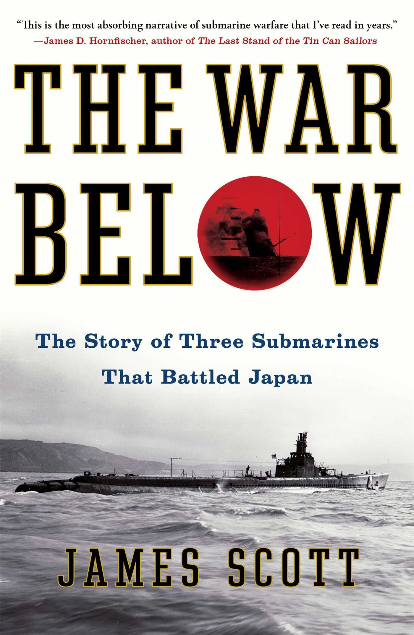The Story of Three Submarines That Battled Japan The War Below