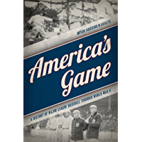 America's Game: A History of Major League Baseball through World War II