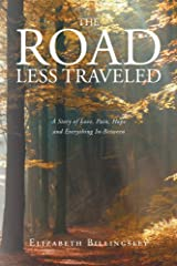 The Road Less Traveled: A Story of Love, Pain, Hope and Everything In-Between Kindle Edition