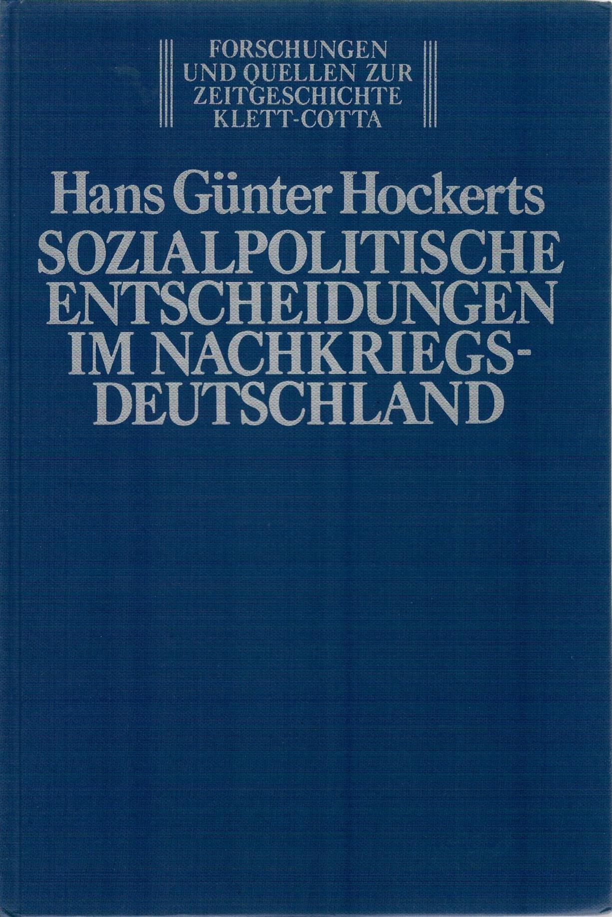Sozialpolitische Entscheidungen im Nachkriegsdeutschland Gebundenes Buch – Januar 1994 Hans G Hockerts Klett-Cotta Stgt. 3129129103