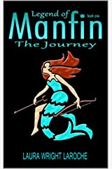Legend of Manfin, The Journey Kindle Edition