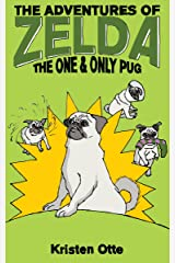 The Adventures of Zelda: The One and Only Pug (Zelda Pug, #5) Kindle Edition