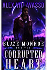 Blaze Monroe and the Corrupted Heart: A Supernatural Thriller (The Hunter Who Lost His Way Book 5) Kindle Edition