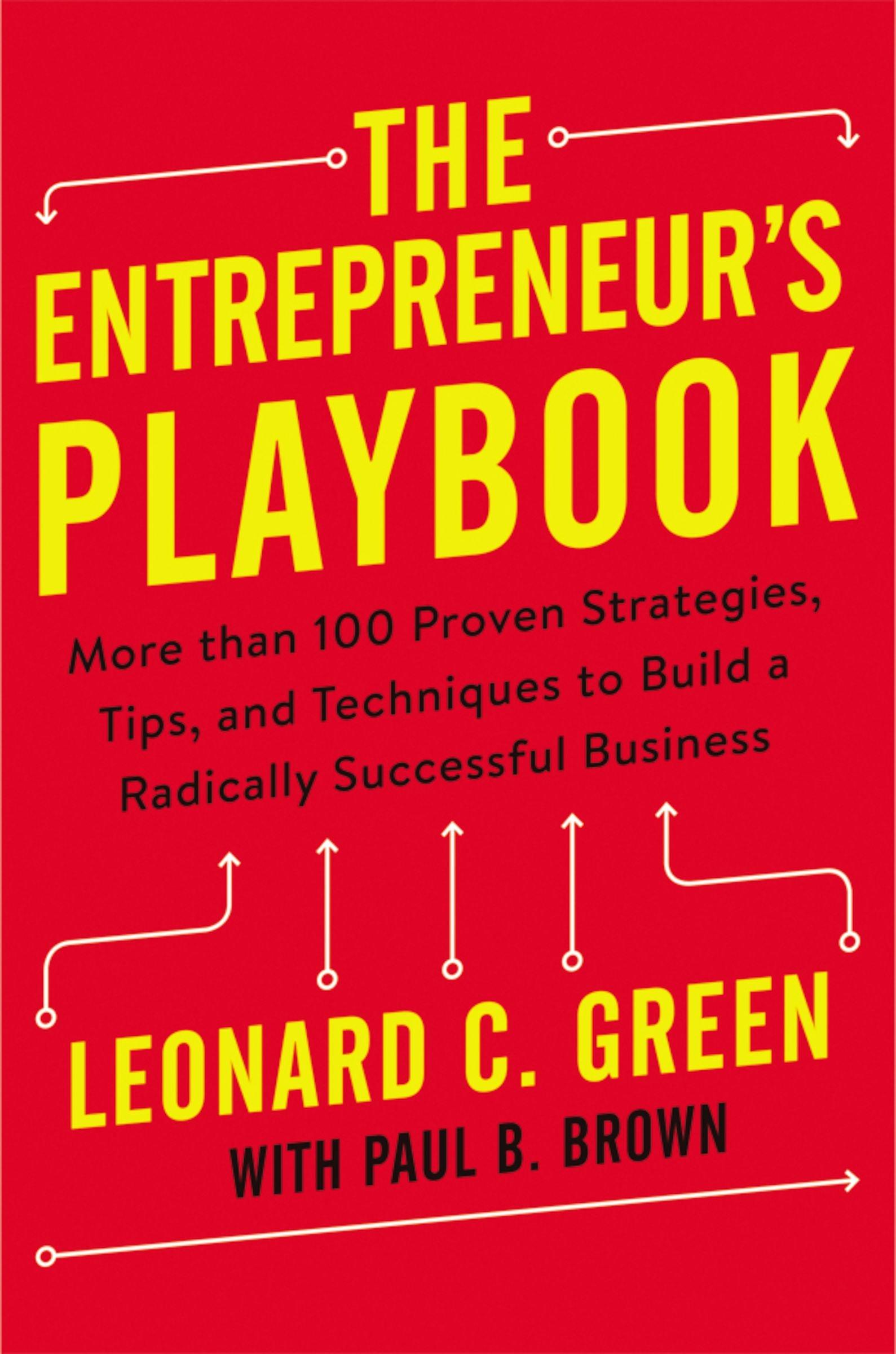 7c6d77b17b3d0 The Entrepreneur's Playbook: More than 100 Proven Strategies, Tips ...