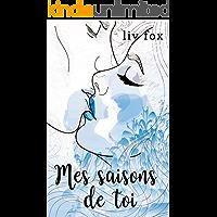 Mes saisons de toi (French Edition)