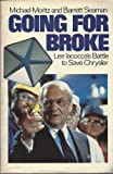 Going for Broke: Lee Iacocca's Battle to Save Chrysler