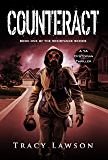 Counteract: A YA Dystopian Thriller (The Resistance Series Book 1)