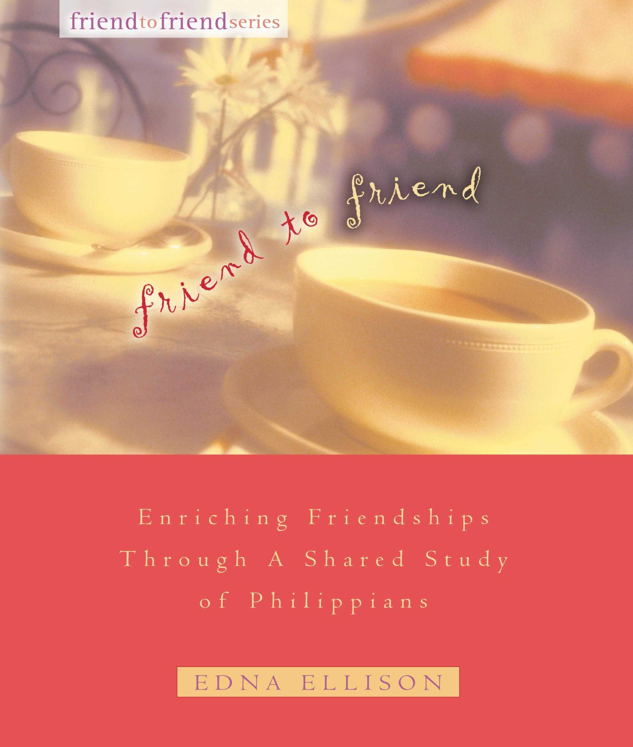 Read Online Friend to Friend: Enriching Friendships Through a Shared Study of Philippians pdf epub