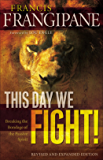 This Day We Fight!: Breaking the Bondage of a Passive Spirit