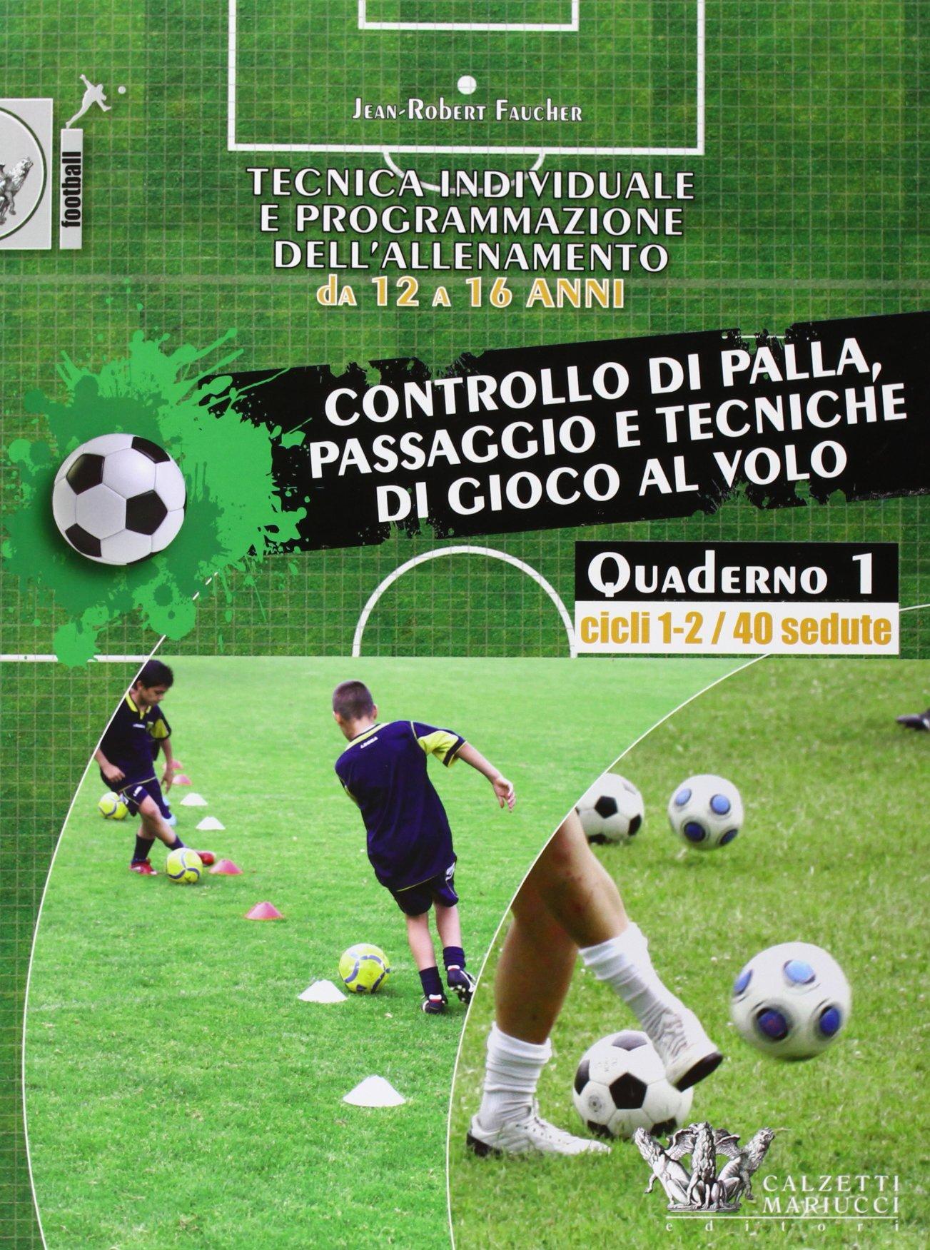 Tecnica individuale e programmazione dell'allenamento da 12 a 16 anni Copertina flessibile – 1 set 2013 Jean-Robert Faucher L. Taiuti Calzetti Mariucci 8860283051