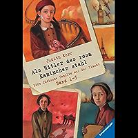 Als Hitler das rosa Kaninchen stahl, Band 1-3: Eine jüdische Familie auf der Flucht (Ravensburger Taschenbücher) (German Edition)