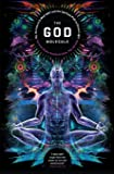 The God Molecule: My Journey to 5-MeO-DMT and the Spiritual Path to Divine Light