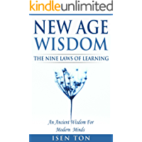 New Age Wisdom: The Nine Laws Of Learning: An Ancient Wisdom For Modern Minds (New Age Numerology, Ancient Science Of Numbers, Self-Knowledge, Sacred Geometry, Mindfulness, Self-Growth)
