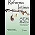 Reforma íntima sem martírio: Autotransformação com leveza e esperança (Harmonia interior)