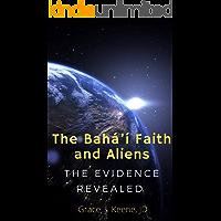 The Bahá'í Faith and Aliens: The Evidence Revealed