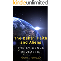 The Bahá'í Faith and Aliens: The Evidence Revealed (English Edition)