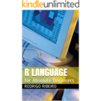 R Language: for Absolute Beginners (English Edition)