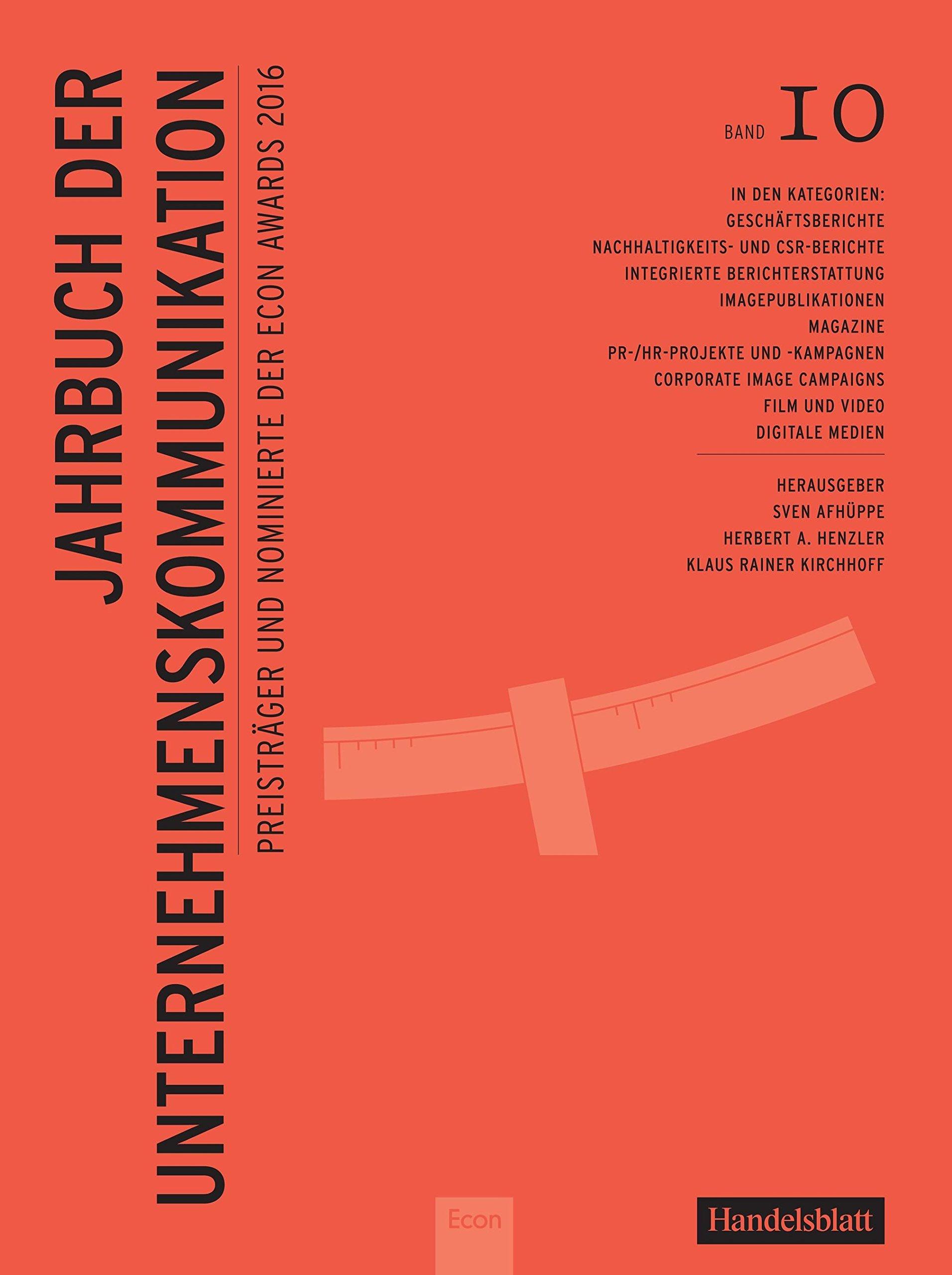 Jahrbuch der Unternehmenskommunikation 2016: Band 10 Gebundenes Buch – 31. Oktober 2016 Herbert Henzler Klaus Rainer Kirchhoff Econ 3430202191
