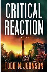 Critical Reaction: a novel Kindle Edition