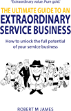 The Ultimate Guide To An Extraordinary Service Business