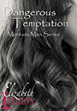 Dangerous Temptation (Montana Men Book 5)